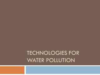 Technologies for water pollution