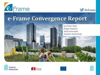 e-Frame  Convergence  Report