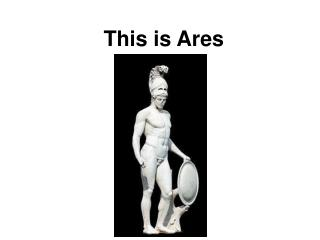 This is Ares