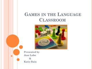 Games in the Language Classroom