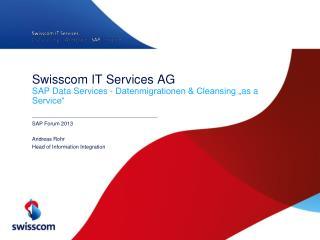 "Swisscom IT Services AG SAP Data  Services - Datenmigrationen & Cleansing "" as  a Service"""