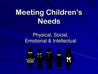 Meeting Children�s Needs