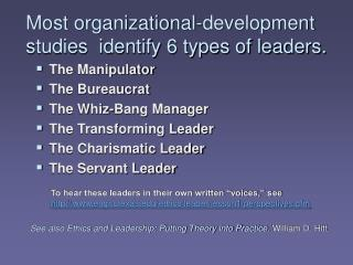 Most organizational-development studies  identify 6 types of leaders.