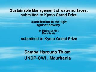 Sustainable Management of water surfaces,  submitted to Kyoto Grand Prize