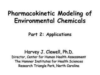 Pharmacokinetic Modeling of Environmental Chemicals  Part 2: Applications