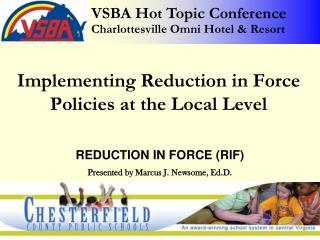 REDUCTION IN FORCE (RIF) Presented by Marcus J. Newsome, Ed.D.