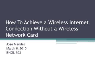 How To Achieve a Wireless Internet Connection Without a Wireless Network Card