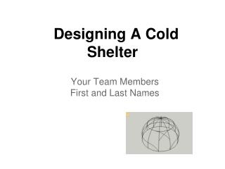 Designing A Cold Shelter
