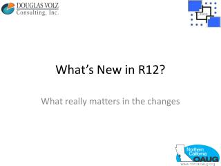 What's New in R12?
