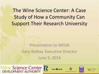 The Wine Science Center: A Case Study of How a Community Can Support Their Research University
