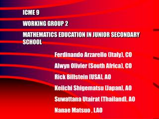 ICME 9 WORKING GROUP 2 MATHEMATICS EDUCATION IN JUNIOR SECONDARY SCHOOL