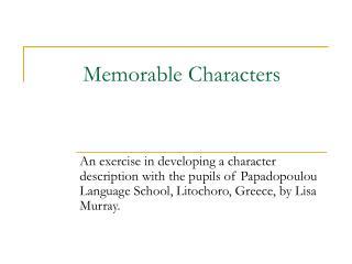 Memorable Characters