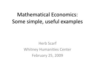 Mathematical Economics: Some simple, useful examples