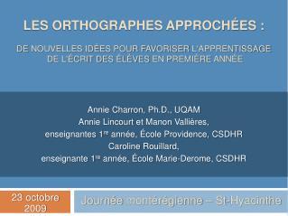 Annie Charron,  Ph.D ., UQAM Annie  Lincourt  et Manon  Vallières ,
