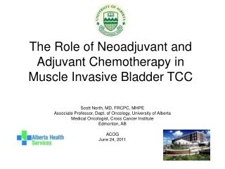 The Role of Neoadjuvant and Adjuvant Chemotherapy in Muscle Invasive Bladder TCC