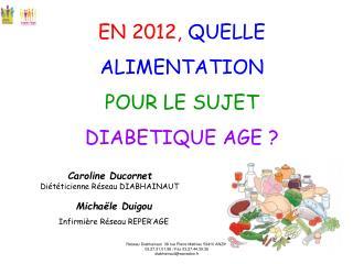 EN 2012, QUELLE ALIMENTATION POUR LE SUJET DIABETIQUE AGE ?