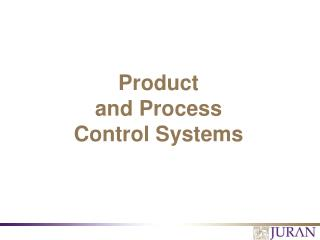 Product  and Process Control Systems