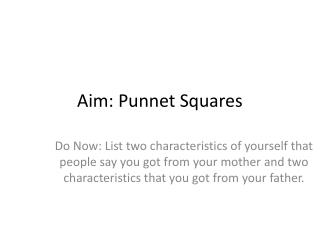 Aim: Punnet  Squares