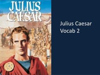 Julius Caesar Vocab 2