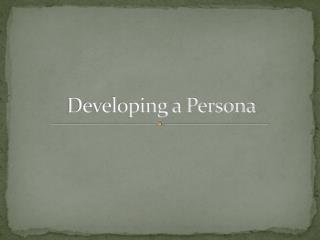 Developing a Persona