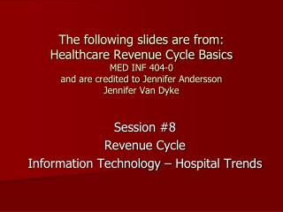 Session #8 Revenue Cycle Information Technology – Hospital Trends