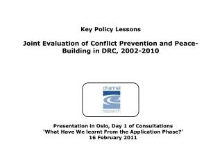 Key  Policy Lessons Joint Evaluation of Conflict Prevention and Peace-Building in DRC, 2002-2010
