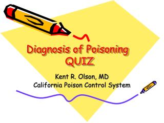Diagnosis of Poisoning              QUIZ