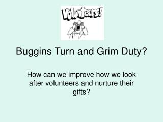 Buggins Turn and Grim Duty?