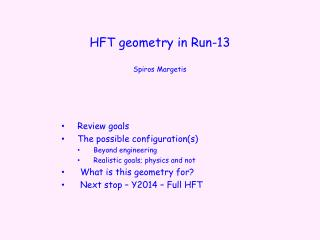 HFT  geometry in Run-13 Spiros  Margetis
