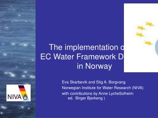 The implementation of the  EC Water Framework Directive in Norway