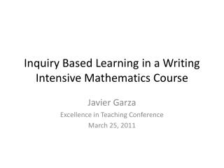 Inquiry Based Learning in a Writing Intensive Mathematics Course