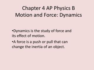 Chapter 4 AP Physics B Motion and Force: Dynamics