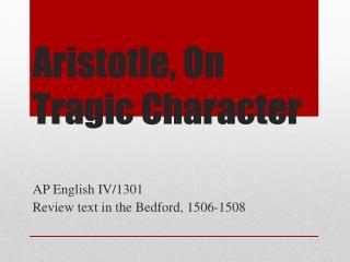 Aristotle, On Tragic Character