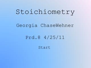 Stoichiometry Georgia ChaseWehner Prd.84/25/11