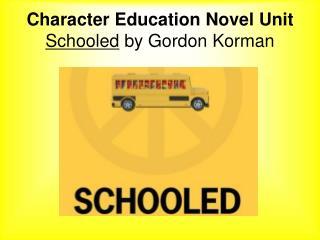 Character Education Novel Unit Schooled  by Gordon Korman