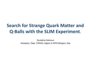 Search for Strange  Quark  Matter  and  Q-Balls with  the SLIM  Experiment .