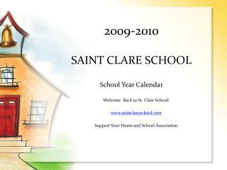 2009-2010  SAINT CLARE SCHOOL School Year Calendar