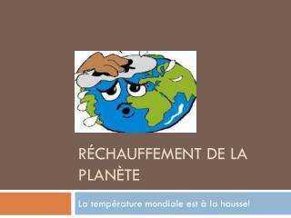 Réchauffement de la  Planète