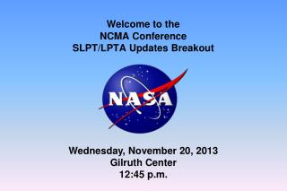 Welcome to the  NCMA Conference SLPT/LPTA Updates Breakout
