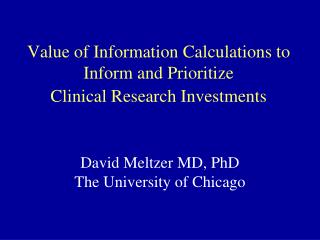 Value of Information Calculations to Inform and Prioritize  Clinical Research Investments