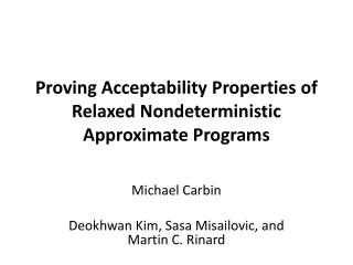 Proving Acceptability Properties of Relaxed Nondeterministic Approximate Programs