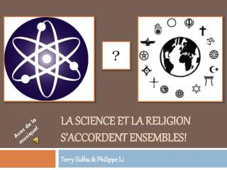 La science et la religion  s'accordent  ensembles!
