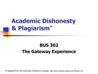 Academic Dishonesty  & Plagiarism *