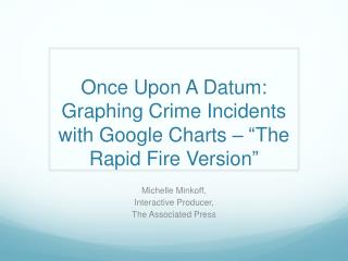 "Once Upon A Datum: Graphing Crime Incidents with Google Charts –  "" The Rapid Fire Version """