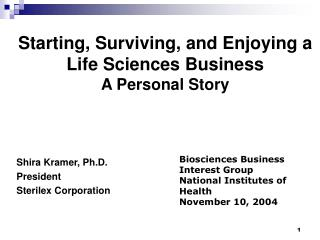Starting, Surviving, and Enjoying a Life Sciences Business A Personal Story