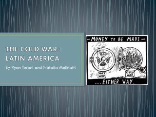 THE COLD WAR: LATIN AMERICA