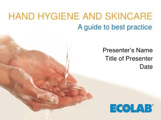 HAND HYGIENE AND SKINCARE