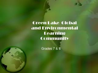 Green Lake  Global and Environmental Learning Community