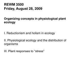 REWM 3500 Friday, August 28, 2009 Organizing concepts in physiological plant ecology