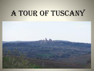 A Tour of Tuscany